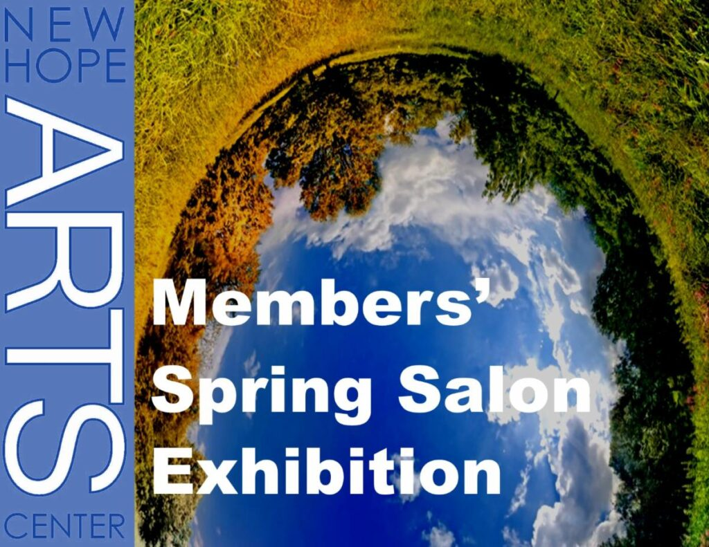 New Hope Arts: Members' Spring Salon Exhibition 2021 | April 3-May 9