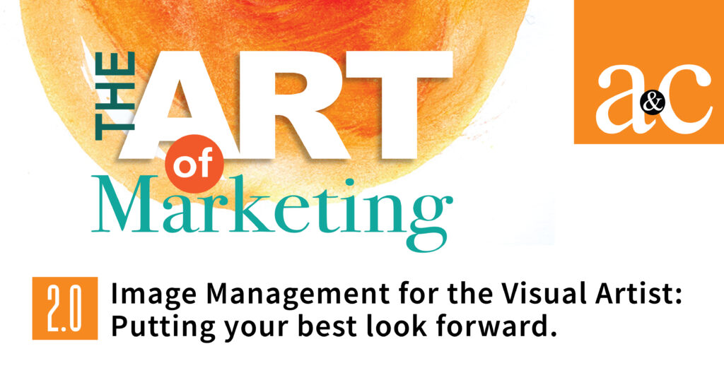 ART OF MARKETING 2.0 | Image Management for the Visual Artist | Friday April 23 at 3 or 7 pm