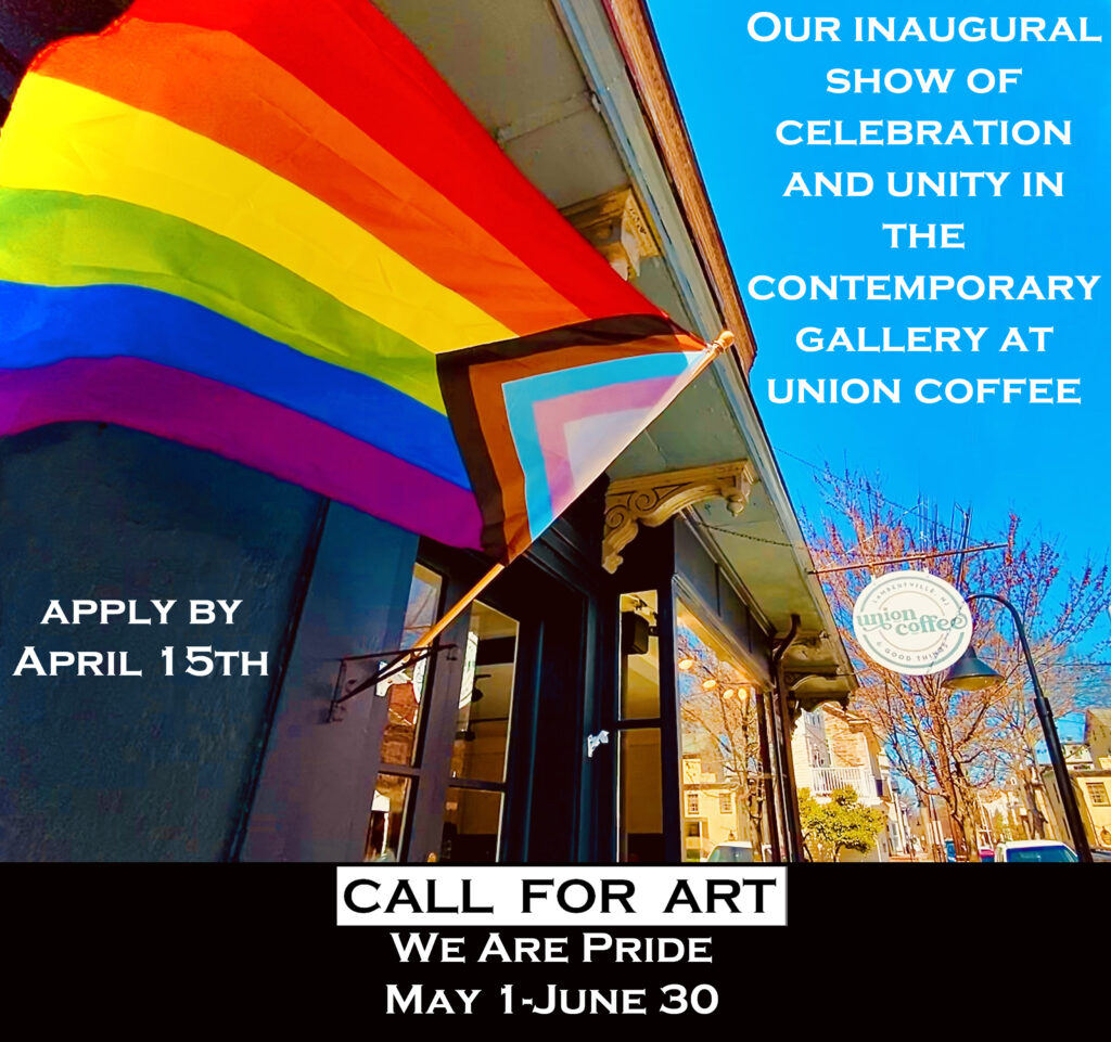 We Are Pride | Call to Artists April 1 | Show Runs May 1-June 30