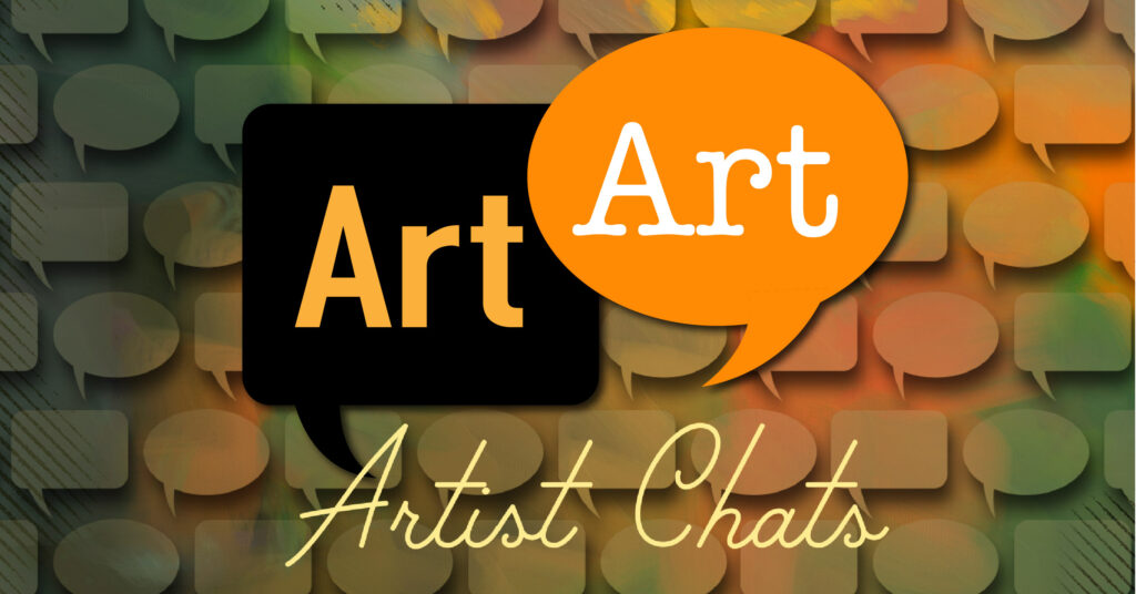 ARTIST CHATS: VISUAL ARTISTS & WRITERS | AUGUST 19 AT 7 PM ON ZOOM