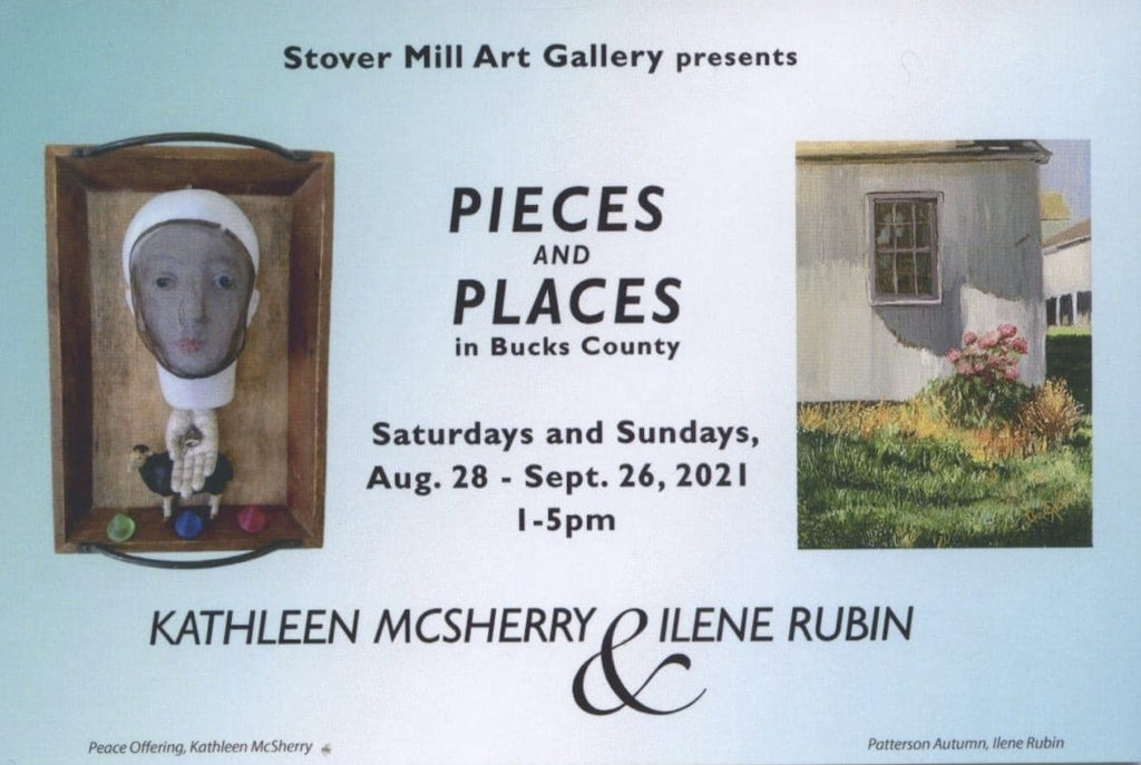 Ilene Rubin & Kathleen McSherry in PIECES AND PLACES at Stover Mill Gallery |Aug. 28 – Sept. 26